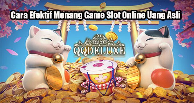 Cara Efektif Menang Game Slot Online Uang Asli