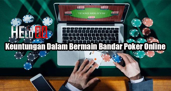 Keuntungan Dalam Bermain Bandar Poker Online