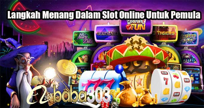 Langkah Menang Dalam Slot Online Untuk Pemula